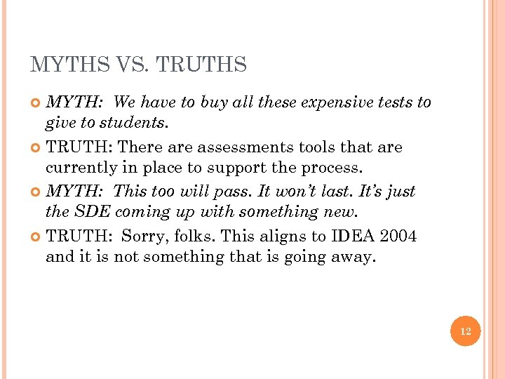 MYTHS VS. TRUTHS MYTH: We have to buy all these expensive tests to give