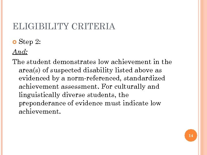 ELIGIBILITY CRITERIA Step 2: And: The student demonstrates low achievement in the area(s) of