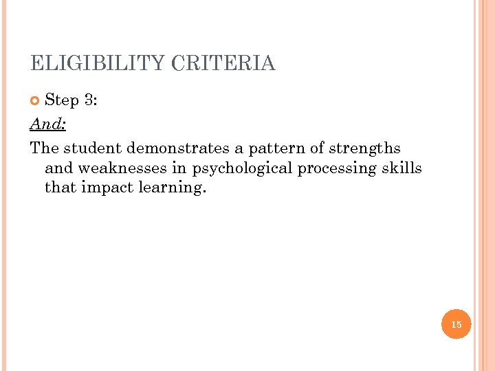 ELIGIBILITY CRITERIA Step 3: And: The student demonstrates a pattern of strengths and weaknesses