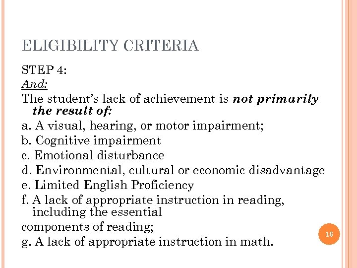 ELIGIBILITY CRITERIA STEP 4: And: The student's lack of achievement is not primarily the