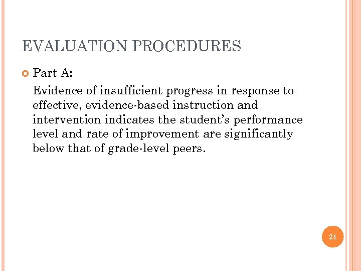 EVALUATION PROCEDURES Part A: Evidence of insufficient progress in response to effective, evidence-based instruction