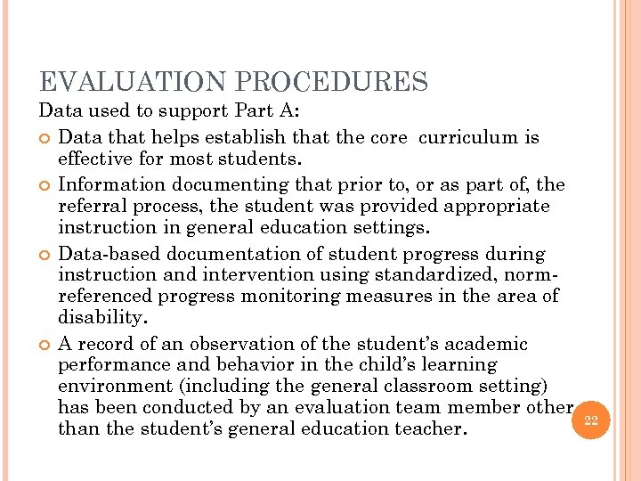 EVALUATION PROCEDURES Data used to support Part A: Data that helps establish that the