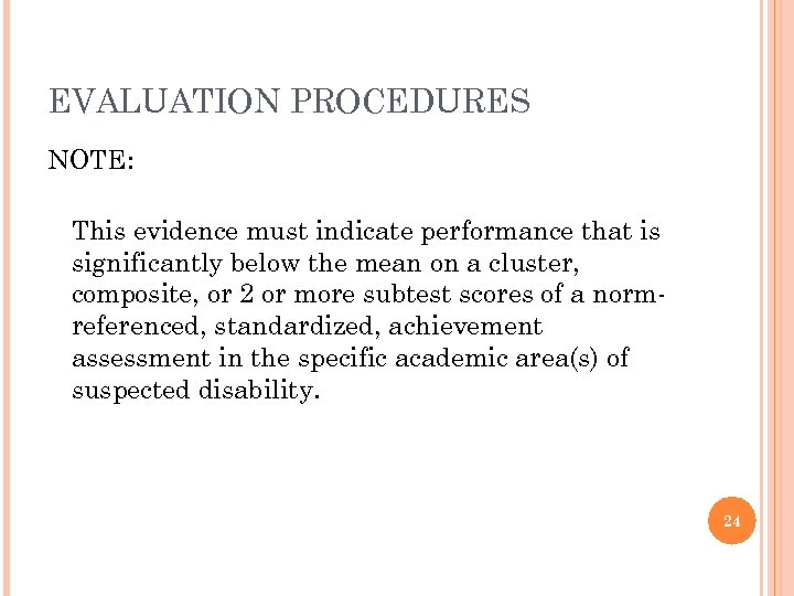 EVALUATION PROCEDURES NOTE: This evidence must indicate performance that is significantly below the mean