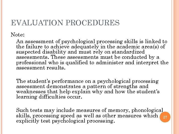 EVALUATION PROCEDURES Note: An assessment of psychological processing skills is linked to the failure