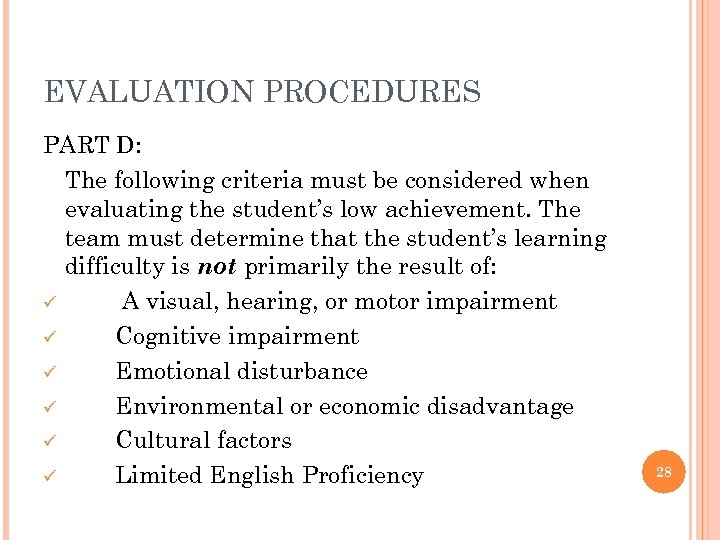 EVALUATION PROCEDURES PART D: The following criteria must be considered when evaluating the student's