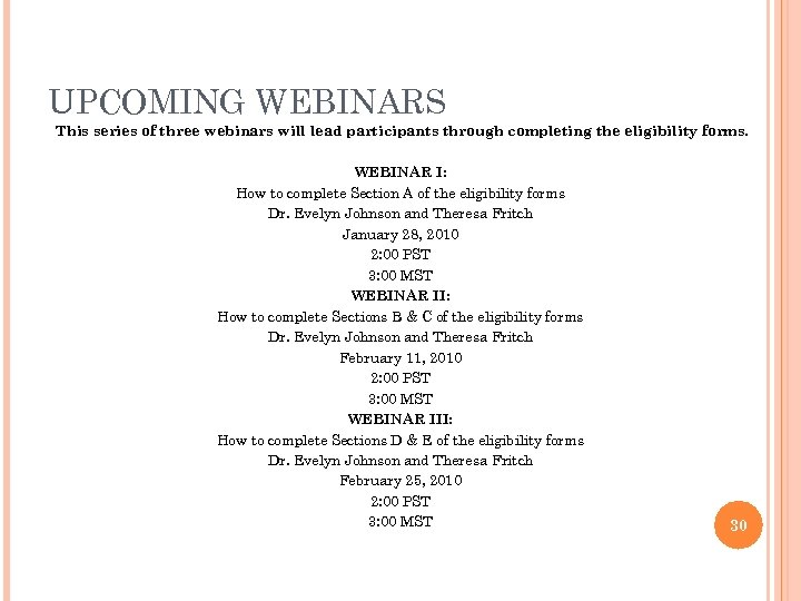 UPCOMING WEBINARS This series of three webinars will lead participants through completing the eligibility