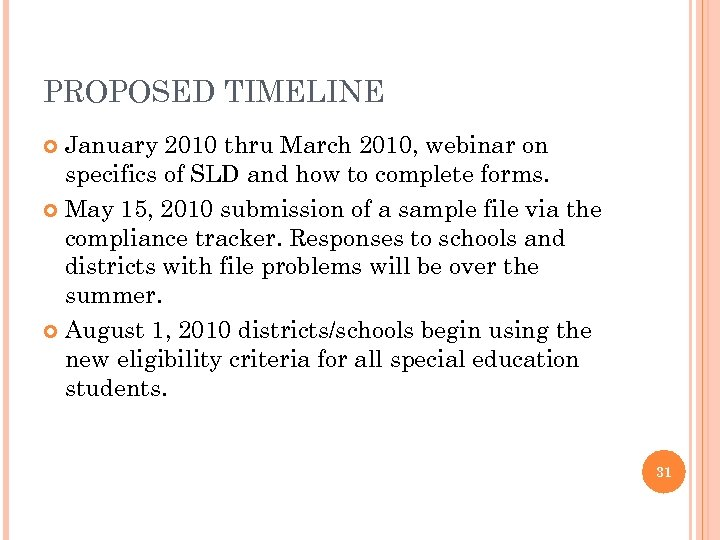 PROPOSED TIMELINE January 2010 thru March 2010, webinar on specifics of SLD and how