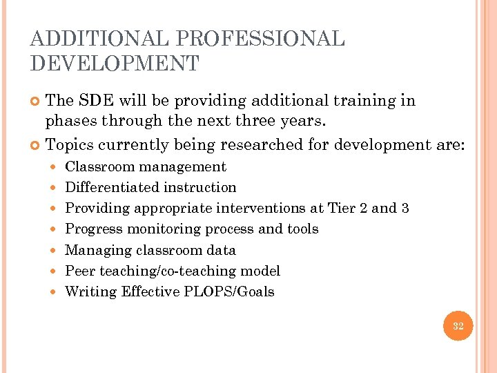 ADDITIONAL PROFESSIONAL DEVELOPMENT The SDE will be providing additional training in phases through the