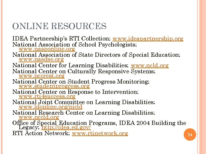 ONLINE RESOURCES IDEA Partnership's RTI Collection: www. ideapartnership. org National Association of School Psychologists: