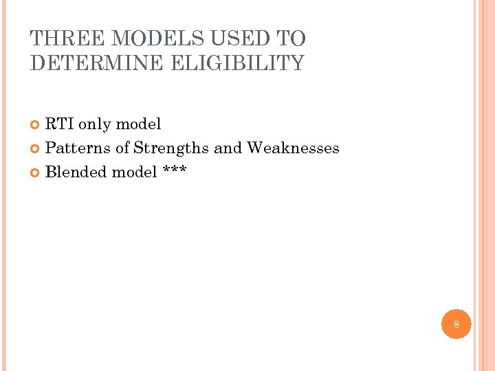 THREE MODELS USED TO DETERMINE ELIGIBILITY RTI only model Patterns of Strengths and Weaknesses