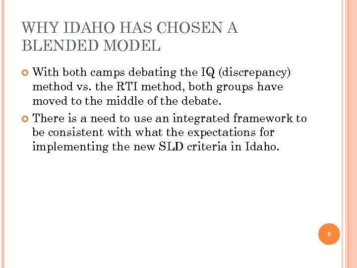 WHY IDAHO HAS CHOSEN A BLENDED MODEL With both camps debating the IQ (discrepancy)