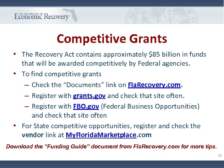 Competitive Grants • The Recovery Act contains approximately $85 billion in funds that will