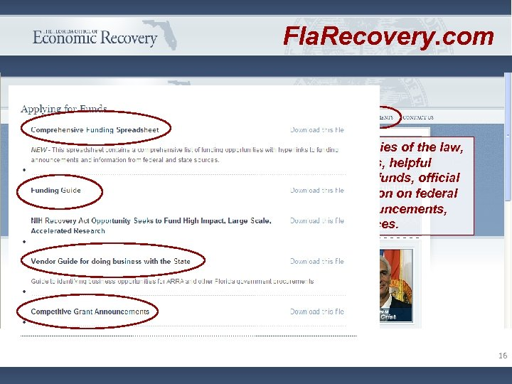 Fla. Recovery. com Documents include copies of the law, detailed lists of projects, helpful