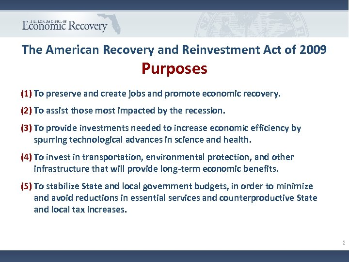 The American Recovery and Reinvestment Act of 2009 Purposes (1) To preserve and create