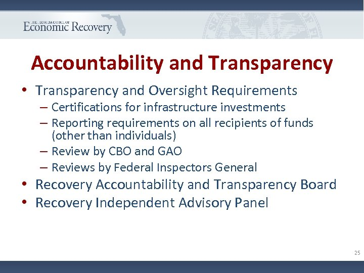 Accountability and Transparency • Transparency and Oversight Requirements – Certifications for infrastructure investments –