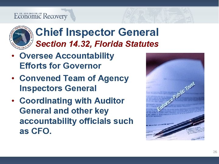 Chief Inspector General Section 14. 32, Florida Statutes • Oversee Accountability Efforts for Governor