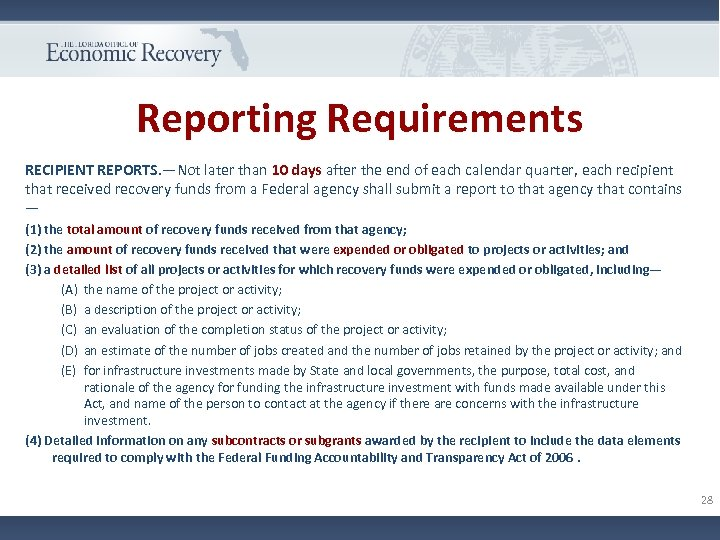 Reporting Requirements RECIPIENT REPORTS. —Not later than 10 days after the end of each