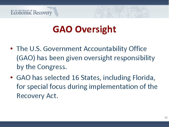 GAO Oversight • The U. S. Government Accountability Office (GAO) has been given oversight