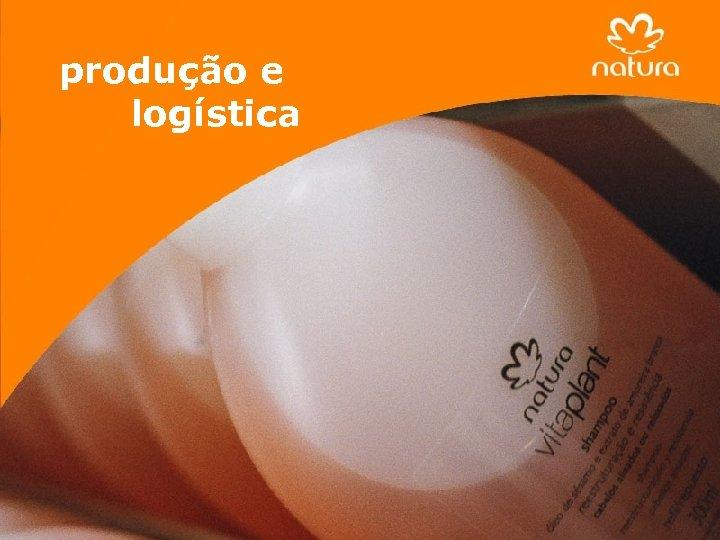 produção e logística