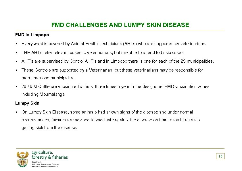 FMD CHALLENGES AND LUMPY SKIN DISEASE FMD In Limpopo § Every ward is covered