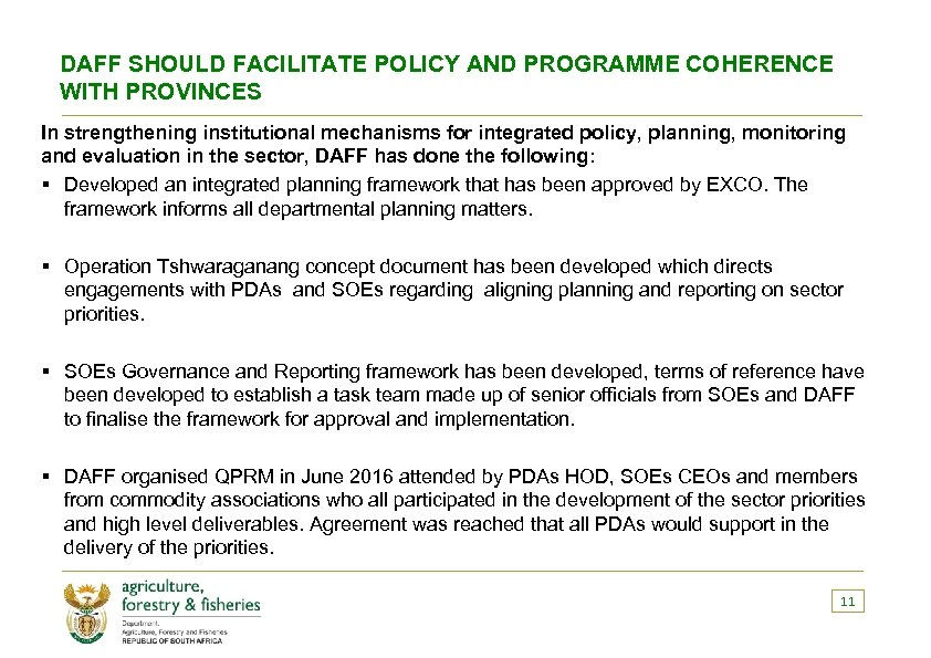 DAFF SHOULD FACILITATE POLICY AND PROGRAMME COHERENCE WITH PROVINCES In strengthening institutional mechanisms for