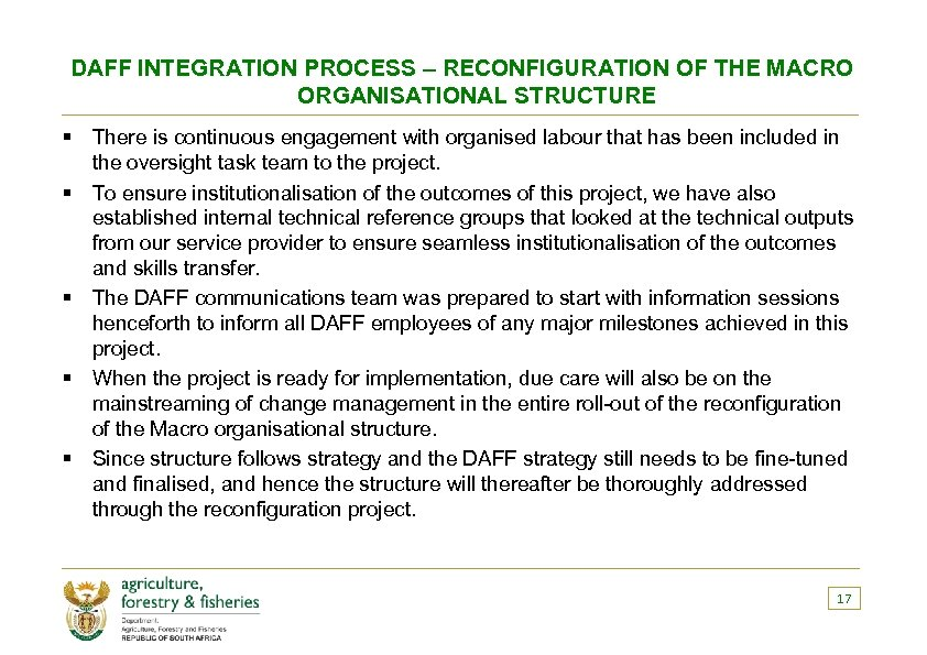 DAFF INTEGRATION PROCESS – RECONFIGURATION OF THE MACRO ORGANISATIONAL STRUCTURE § There is continuous