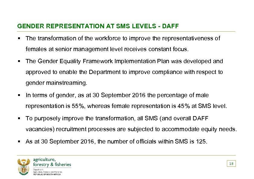 GENDER REPRESENTATION AT SMS LEVELS - DAFF § The transformation of the workforce to