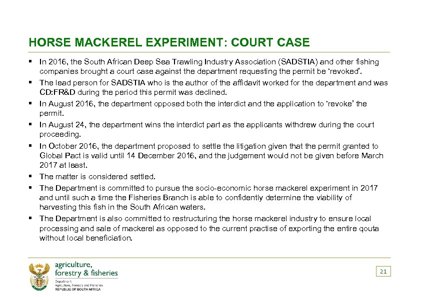 HORSE MACKEREL EXPERIMENT: COURT CASE § In 2016, the South African Deep Sea Trawling