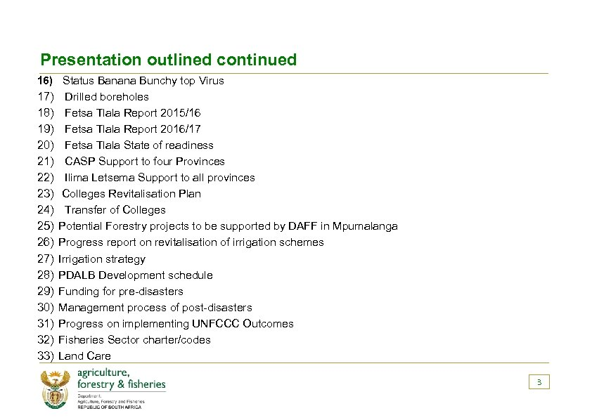 Presentation outlined continued 16) Status Banana Bunchy top Virus 17) Drilled boreholes 18) Fetsa