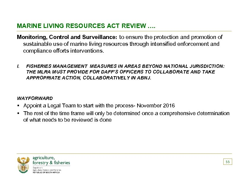 MARINE LIVING RESOURCES ACT REVIEW …. Monitoring, Control and Surveillance: to ensure the protection