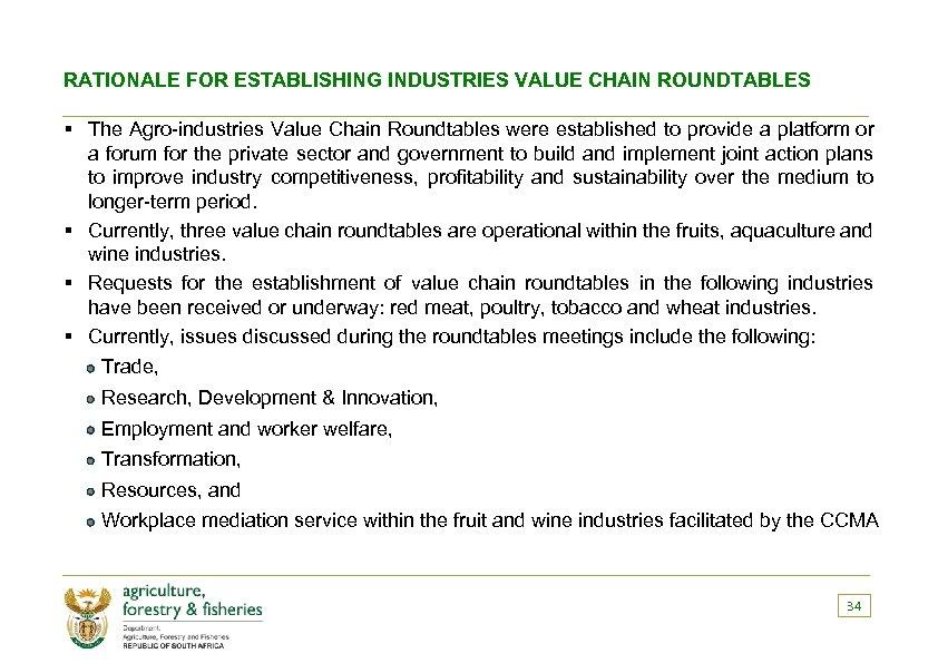 RATIONALE FOR ESTABLISHING INDUSTRIES VALUE CHAIN ROUNDTABLES § The Agro-industries Value Chain Roundtables were