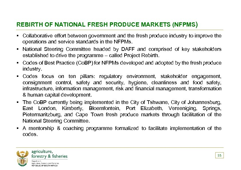 REBIRTH OF NATIONAL FRESH PRODUCE MARKETS (NFPMS) § Collaborative effort between government and the