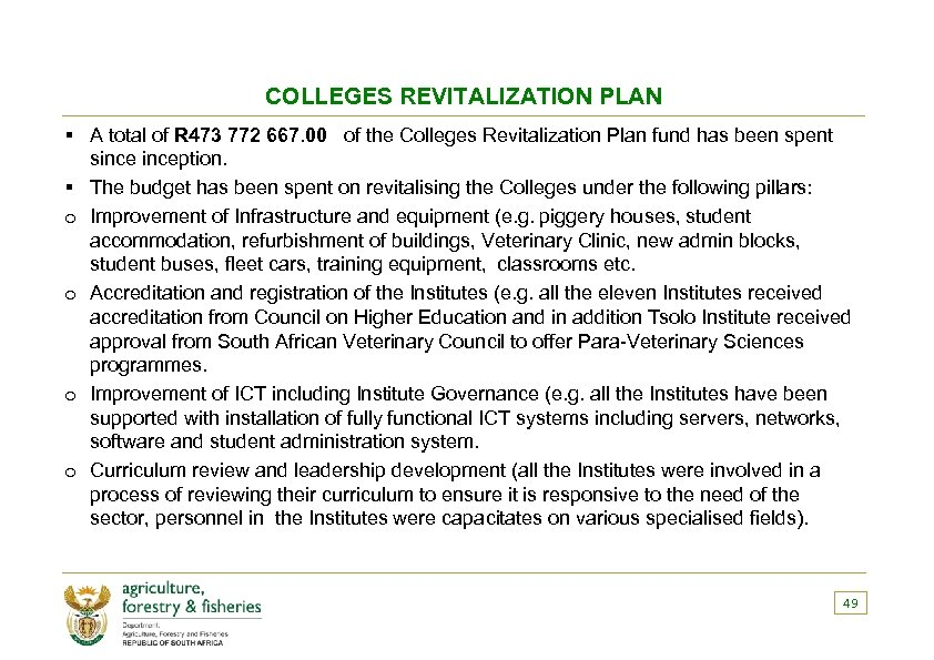 COLLEGES REVITALIZATION PLAN § A total of R 473 772 667. 00 of the