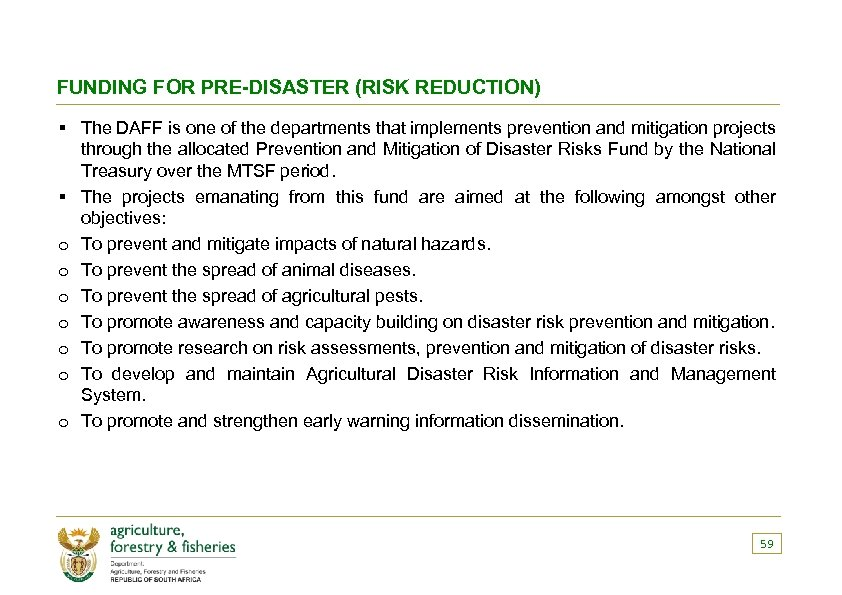 FUNDING FOR PRE-DISASTER (RISK REDUCTION) § The DAFF is one of the departments that