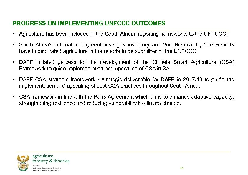 PROGRESS ON IMPLEMENTING UNFCCC OUTCOMES § Agriculture has been included in the South African