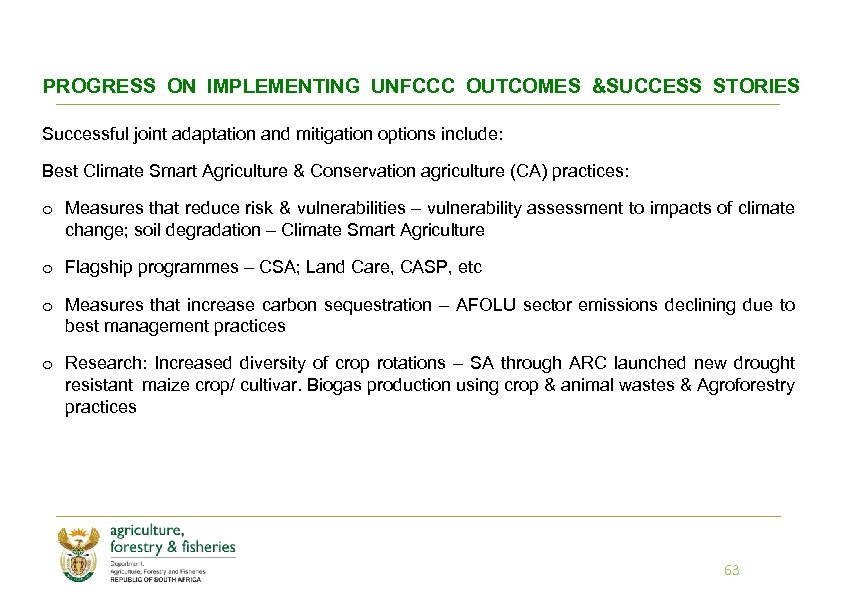 PROGRESS ON IMPLEMENTING UNFCCC OUTCOMES &SUCCESS STORIES Successful joint adaptation and mitigation options include: