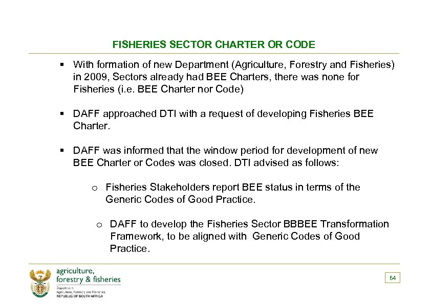 FISHERIES SECTOR CHARTER OR CODE § With formation of new Department (Agriculture, Forestry and