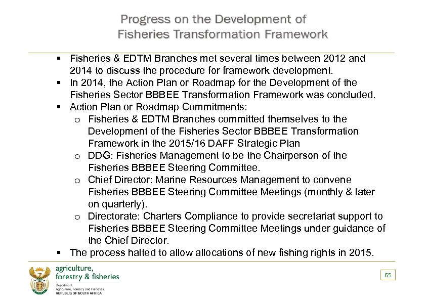 § Fisheries & EDTM Branches met several times between 2012 and 2014 to discuss