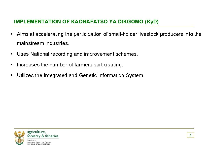 IMPLEMENTATION OF KAONAFATSO YA DIKGOMO (Ky. D) § Aims at accelerating the participation of