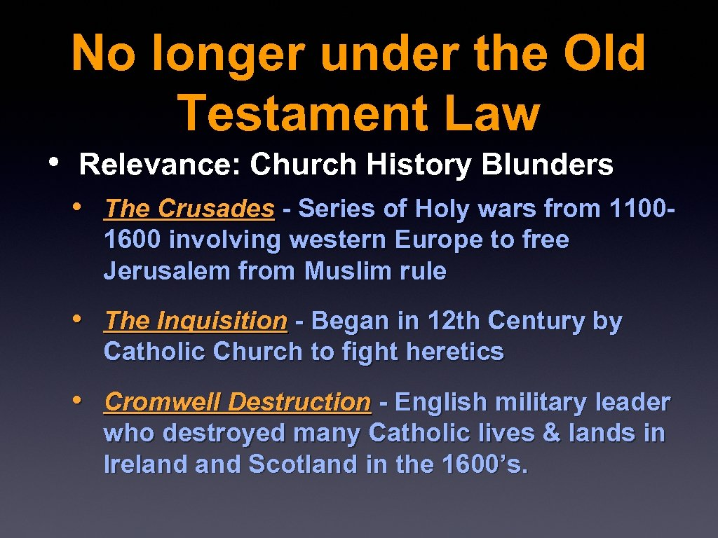 No longer under the Old Testament Law • Relevance: Church History Blunders • The