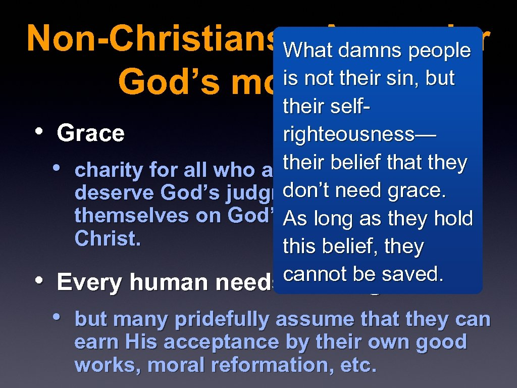 Non-Christians: Are under What damns people is not their sin, but God's moral law
