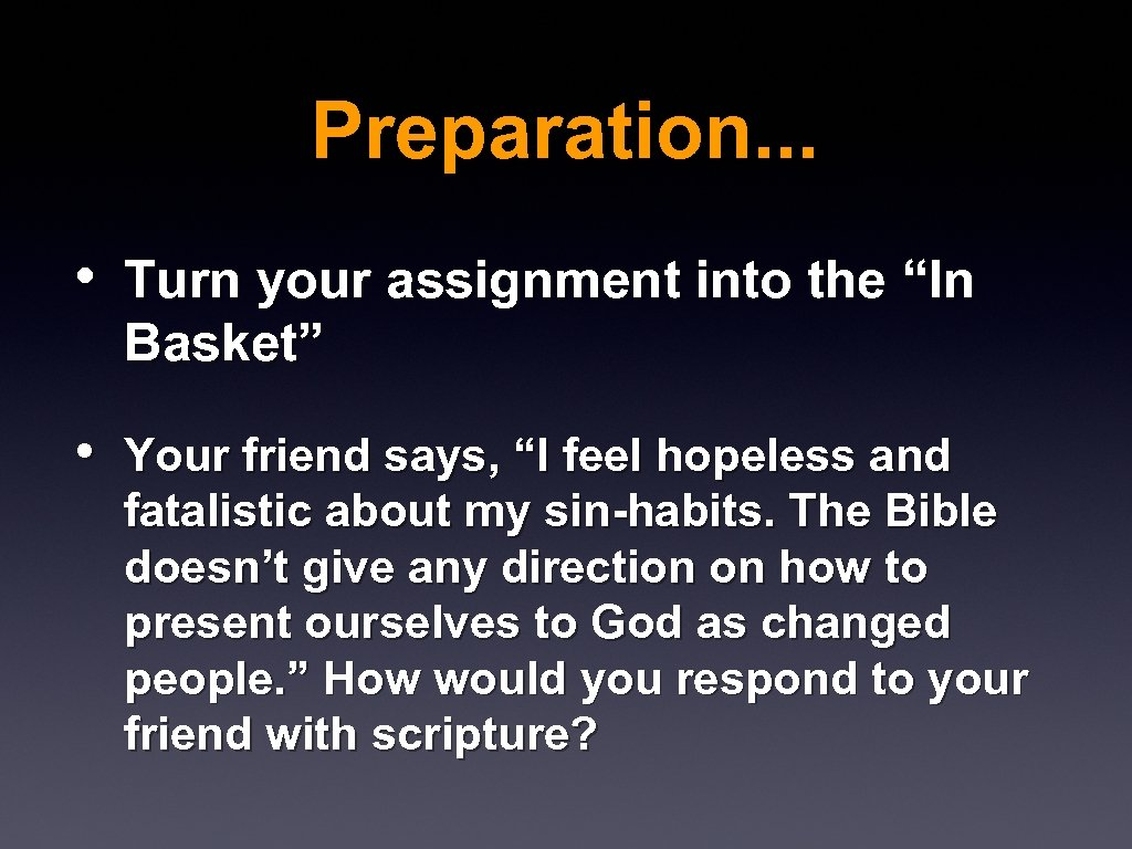"Preparation. . . • Turn your assignment into the ""In Basket"" • Your friend"