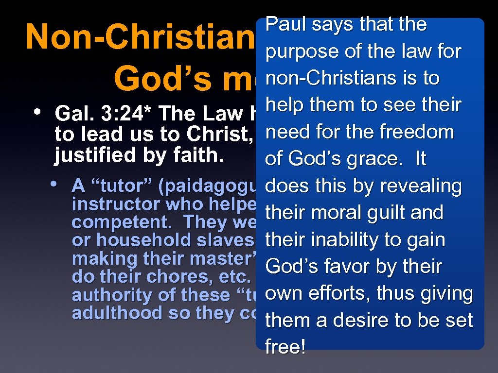 Paul says that the purpose of the law for non-Christians is to help them