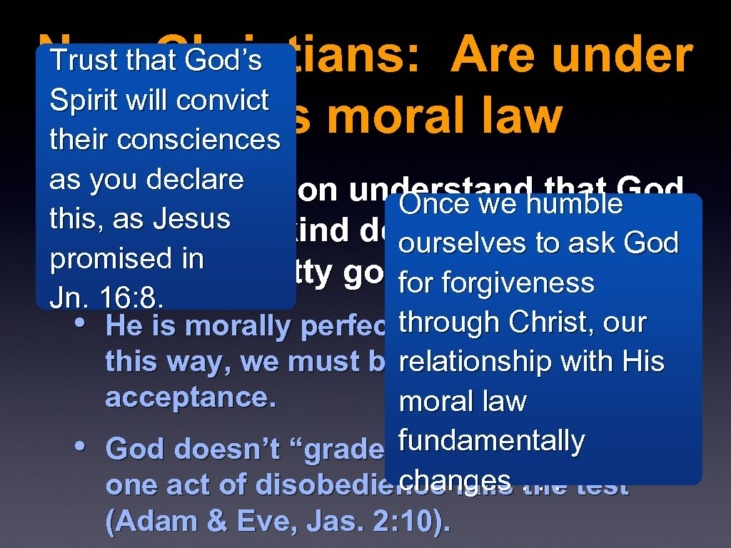 Trust that God's Non-Christians: Are under Spirit will convict God's moral law their consciences