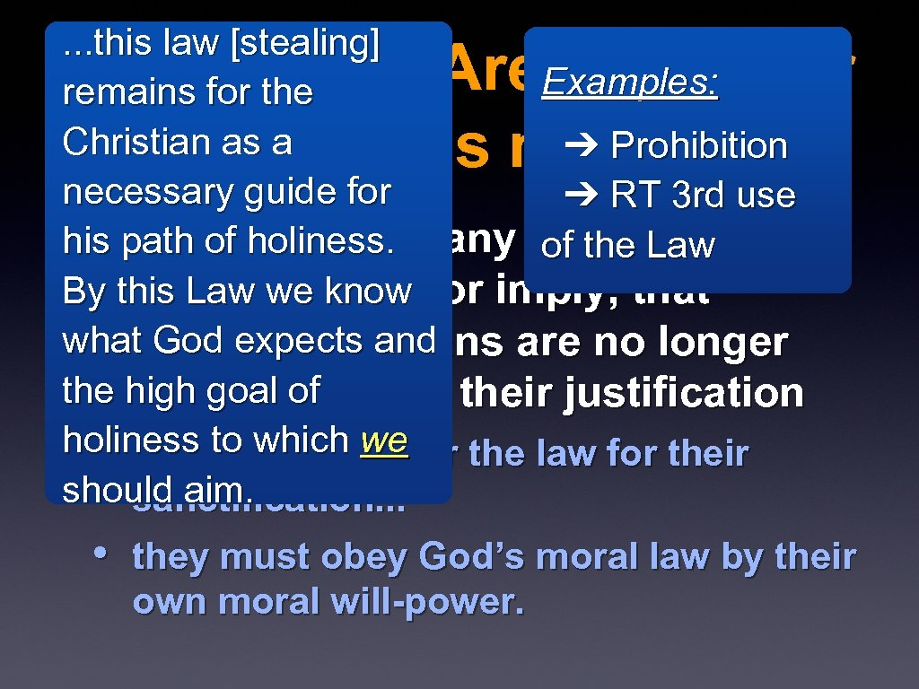 . . . this law [stealing] Examples: remains for the Christian as a ➔