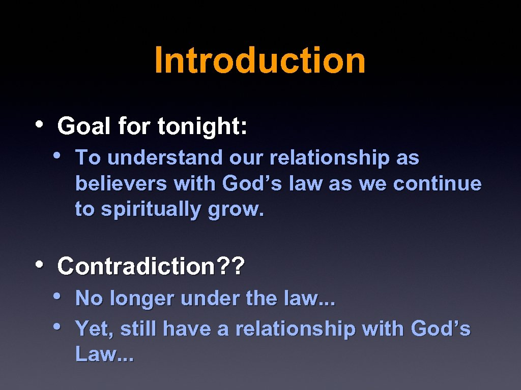 Introduction • Goal for tonight: • To understand our relationship as believers with God's
