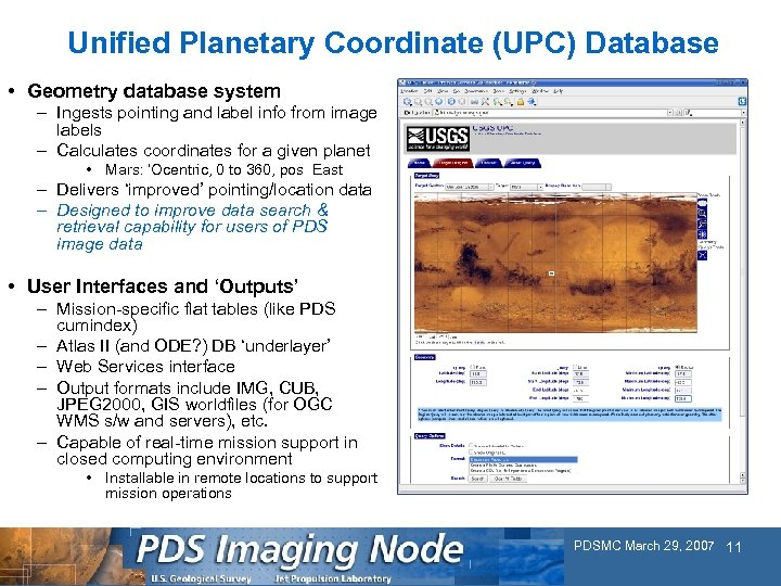 Unified Planetary Coordinate (UPC) Database • Geometry database system – Ingests pointing and label