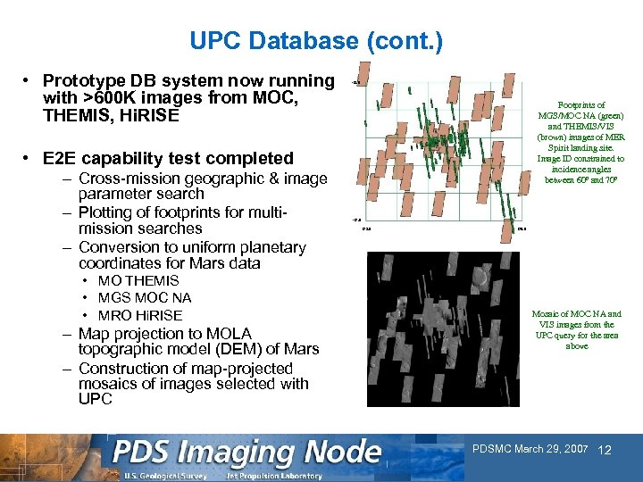 UPC Database (cont. ) • Prototype DB system now running with >600 K images
