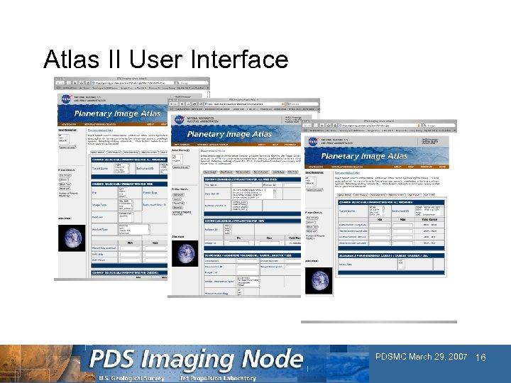 Atlas II User Interface PDSMC March 29, 2007 16