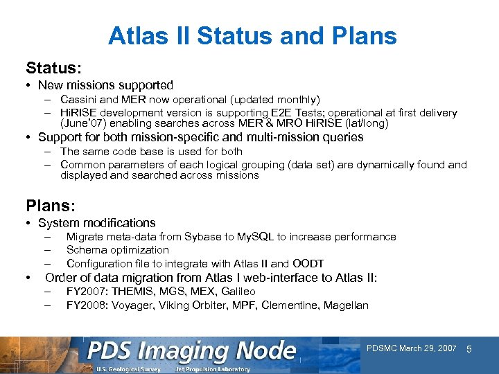 Atlas II Status and Plans Status: • New missions supported – Cassini and MER